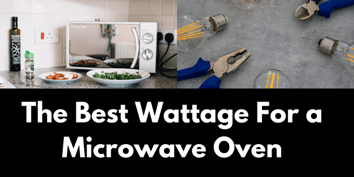 Best Wattage For a Microwave Oven