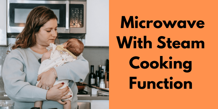 Microwave With Steam Cooking Function