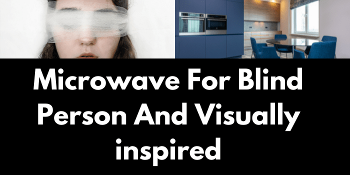 Microwave For Blind Person And Visually inspired