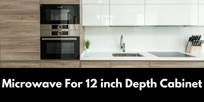 Microwave For 12-inch Depth Cabinet
