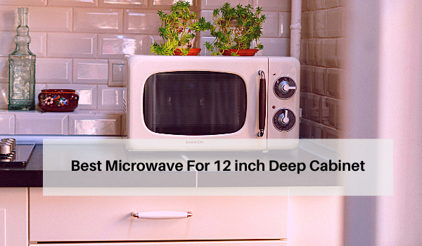 Microwave For 12 inch Depth Cabinet