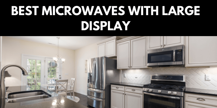 Best Microwave With Large Display