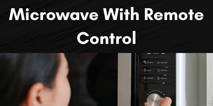 Microwave With Remote Control