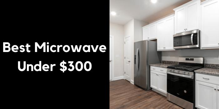 Best Microwave Under $300