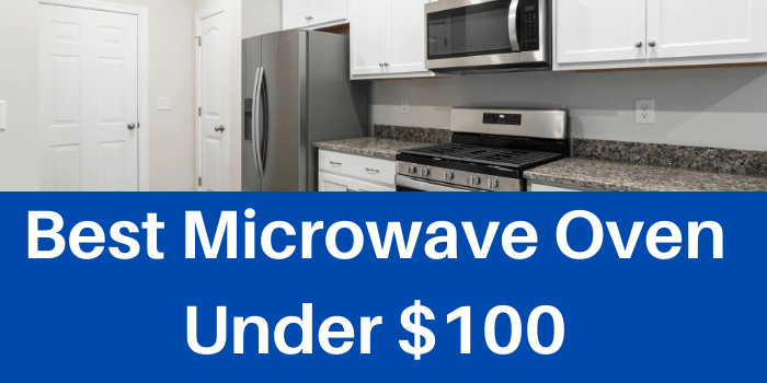 Best Microwave Oven Under $100
