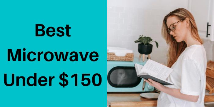 best microwave under $150